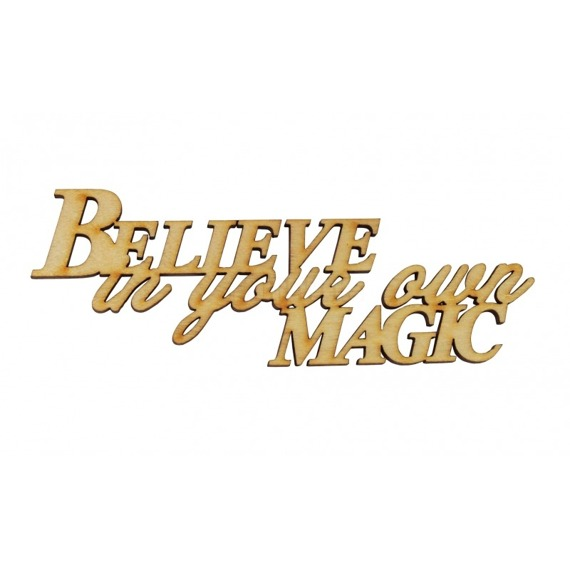 Napis ze sklejki  - Believe in your own magic